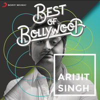 Best of Bollywood: Arijit Singh — Arijit Singh