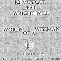 Words of a Wise Man — Iq Musique, Wright Will