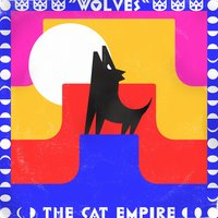 Wolves — The Cat Empire