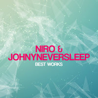 Niro & Johnyneversleep Best Works — Niro & Johnyneversleep
