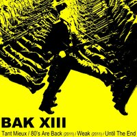 Until the End — BAK XIII