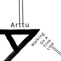 Walking on a Fine Line — Arttu