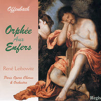 Offenbach: Orphée aux Enfers and 12 Arias — Rene Leibowitz, Claudine Collart, Paris Philharmonic Orchestra, Jean Mollien, Andre Dran, Lucien Mans, Жак Оффенбах