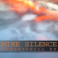 Sunsetchill EP — Mike Silence