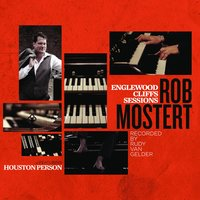 Englewood Cliffs Sessions (recorded By Rudy Van Gelder) — Rob Mostert