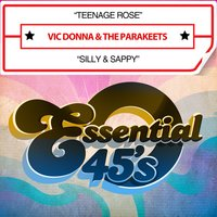 Teenage Rose / Silly & Sappy — The Parakeets, Vic Donna & The Parakeets, Vic Donna