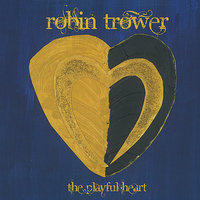 The Playful Heart — Robin Trower