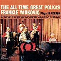 Plays In Person The All Time Great Polkas — Frank Yankovic