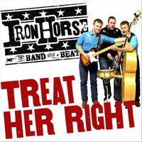 Treat Her Right - Single — Iron Horse