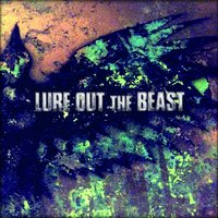 Lure Out the Beast — Lure out the Beast