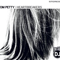 The Last DJ — Tom Petty And The Heartbreakers
