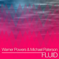 Fluid - EP — Michael Paterson, Warner Powers