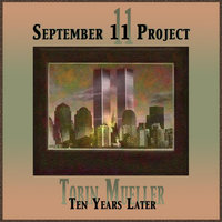 September 11 Project: Ten Years Later — Tobin Mueller