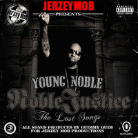 "Jerzey Mob Presents: ""Young Noble""- Noble Justice (The Lost Songs) — Young Noble"