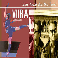 New Hope for the Dead — Mira