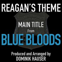 "Reagan's Theme (From ""Blue Bloods"") — Dominik Hauser"