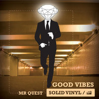 Good Vibes the Album By Mr Quest (Drum And Bass) — Mr Quest