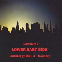 Anthology Disc 2 - Country — Baltimore's Lower East Side