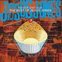 Never Enough - The Best Of Jesus Jones — Jesus Jones