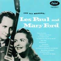 The Hit Makers — Les Paul, Mary Ford