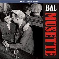 Bal Musette - The Sound of Popular France / Recordings 1930 - 1950 — сборник