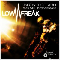 Uncontrollable — Lowfreak