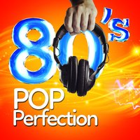 80's Pop Perfection — Compilation 80's, The 80's Band, Compilation Années 80, Compilation 80's|Compilation Années 80|The 80's Band