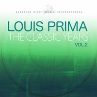 The Classic Years, Vol. 2 — Louis Prima