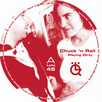 Playing Dirty EP — Chuck 'n Roll