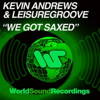 We Got Saxed — Kevin Andrews, Leisuregroove