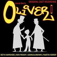 Lionel Bart: Oliver! — Georgia Brown, Martin Horsey, Keith Hampshire, Ron Moody