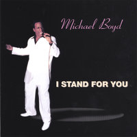 I Stand For You — Michael Boyd
