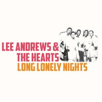 Long Lonely Nights — Lee Andrews, The Hearts, Lee Andrews | The Hearts