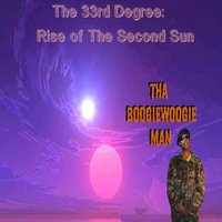 The 33rd Degree : Rise of the Second Sun — Tha Boogiewoogie Man
