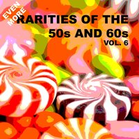 Even More Rarities of the 50s and 60s, Vol. 6 — сборник