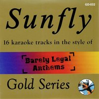 Sunfly Gold 32 In the Style of Barely Legal Anthems — Sunfly Karaoke