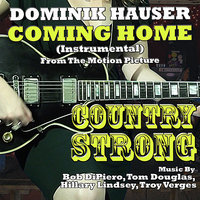"Coming Home"" - from ""Country Strong"" (Bob Dipiero, Tom Douglas, Hillary Lindsey, Troy Verges) — Bob Dipiero, Dominik Hauser"