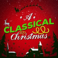 A Classical Christmas — Classical Christmas Music
