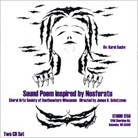 Sound Poem Inspired by Nosferatu — Karel Suchy with Choral Arts Society of SE Wisconsin