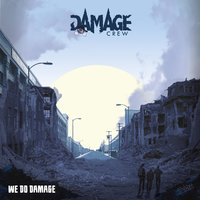 We Do Damage — Damage Crew