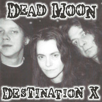 Destination X — Dead Moon