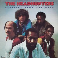 Straight From The Gate — The Headhunters