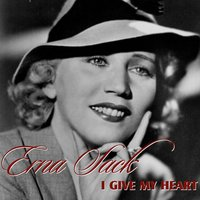 I Give My Heart — Erna Sack