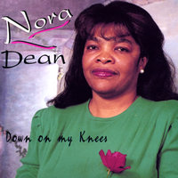 Down On My Knee — Nora Dean
