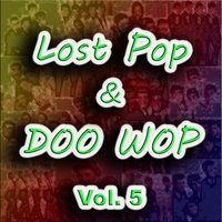Lost Pop & Doo Wop, Vol. 5 — сборник