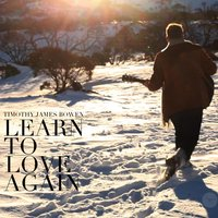 Learn to Love Again — Timothy James Bowen