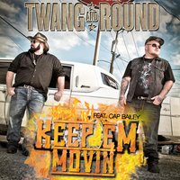 Keep 'Em Movin' (feat. Cap Bailey) — Twang and Round, Cap Bailey
