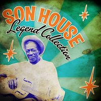 Legend Collection — Son House