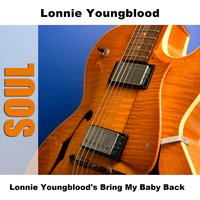 Lonnie Youngblood's Bring My Baby Back — Lonnie Youngblood