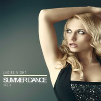 Ladies Night Summer Dance, Vol.4 — сборник